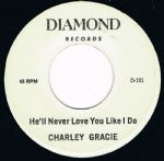 Charley Gracie He'll Never Love You Like I Do Diamond 2nd mint